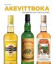"""""""Akevittboka - den nordiske akevittrevolusjonen"""" av Arnt Steffensen"""