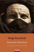 """""""Mannen fra Tamanrasset og andre reisefortellinger"""" av Helge Baardseth"""