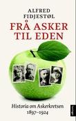 """""""Frå Asker til Eden - historia om Askerkretsen 1897-1924"""" av Alfred Fidjestøl"""