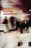 """Armenia, Albania, Agentina - roman"" av Rønnaug Kleiva"