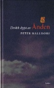 """""""Drikk dypt av Ånden - Den Hellige Ånds nærvær og gaver i den kristnes personlige liv"""" av Peter Halldorf"""