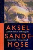 """""""Klabautermannen ; Dødens agenter ; Reisen til New Zealand ; Fesjå"""" av Aksel Sandemose"""