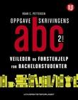 """""""Oppgaveskrivingens ABC - veileder og førstehjelp for bachelorstudenter"""" av Roar C. Pettersen"""