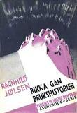 """""""Rikka Gan. Brukshistorier (Tideus norske diktere. no. 11.)"""" av Ragnhild JØLSEN"""