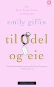 """""""Til odel og eie"""" av Emily Giffin"""
