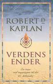 """""""Verdens ender - en reise ved inngangen til det tjueførste århundre"""" av Robert D. Kaplan"""