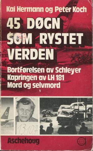 """""""45 døgn som rystet verden - Bortførelsen av Schleyer. Kapringen av LH 181. Mord og selvmord."""" av Kai Hermann"""