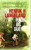 """""""Hauk og due"""" av Henrik H. Langeland"""