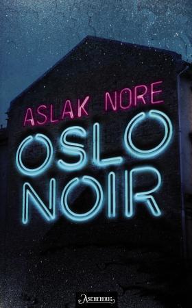 """""""Oslo noir - spenningsroman"""" av Aslak Nore"""