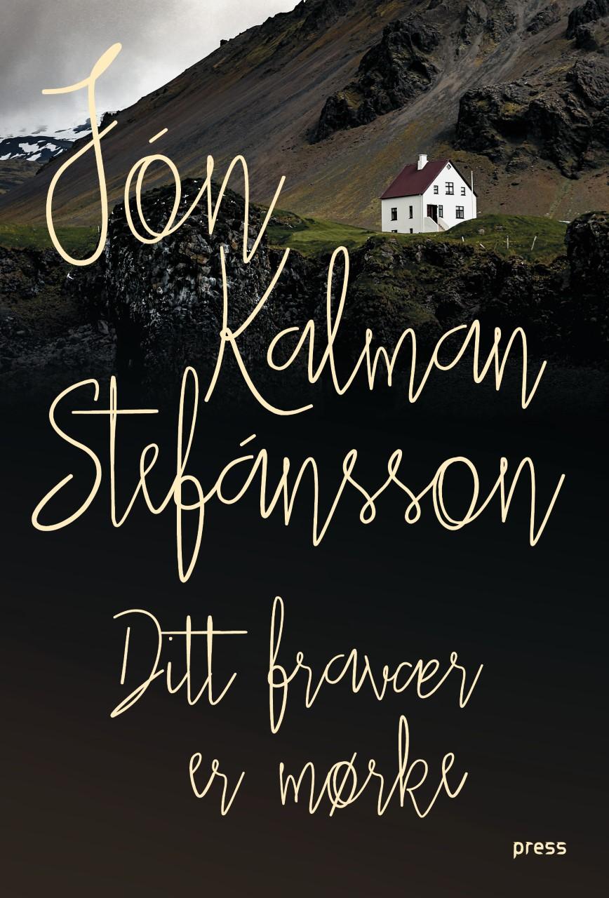 """""""Ditt fravær er mørke"""" av Jón Kalman Stefánsson"""