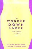 """The wonder down under - a user's guide to the vagina"" av Nina Brochmann"