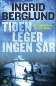 """""""Tiden leger ingen sår - roman"""" av Ingrid Berglund"""