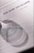 """""""Kniv og gaffel - roman"""" av Aksel Selmer"""