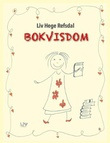 """""""Bokvisdom"""" av Liv Hege Refsdal"""
