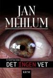 """""""Det ingen vet - en kriminalroman"""" av Jan Mehlum"""