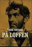 """På loffen - landstrykere og vagabonder langs norske landeveier"" av Thor Gotaas"