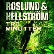 """""""Tre minutter"""" av Anders Roslund"""