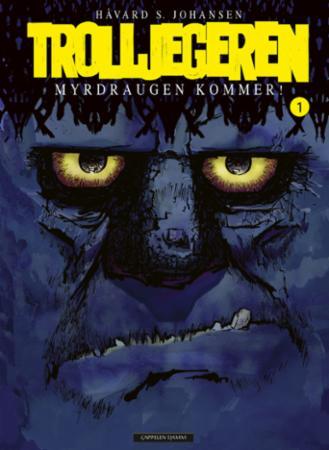 """""""Trolljegeren - Myrdraugen kommer!"""" av Håvard S. Johansen"""