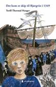"""""""Det kom et skip til Bjørgvin i 1349"""" av Torill Thorstad Hauger"""