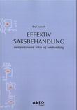 """""""Effektiv saksbehandling - med elektronisk arkiv og samhandling"""" av Karl Kalseth"""