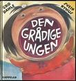 """""""Den grådige ungen"""" av Gro Dahle"""