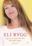 """""""Jeg vet at man kan bli helt glad igjen min historie"""" av Eli Rygg"""