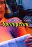 """Sprengeren"" av Liza Marklund"