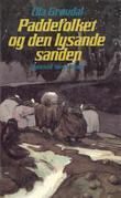 """""""Paddefolket og den lysande sanden"""" av Ola Grøvdal"""