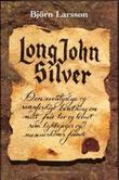 """""""Long John Silver den eventyrlige og sannferdige beretning om mitt frie liv og levnet som lykkejeger og menneskenes fiende"""" av Bjørn Larsson"""