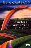 """""""Kunsten å være kreativ - finn din egen vei"""" av Julia Cameron"""
