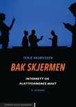 """""""Bak skjermen - internett og plattformenes makt"""" av Terje Rasmussen"""