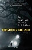 """""""Den usynlige mannen fra Salem"""" av Christoffer Carlsson"""