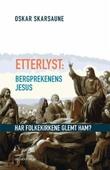 """""""Etterlyst: Bergprekenens Jesus - har folkekirkene glemt ham?"""" av Oskar Skarsaune"""