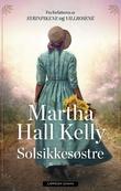"""""""Solsikkesøstre"""" av Martha Hall Kelly"""