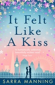 """It Felt Like a Kiss"" av Sarra Manning"