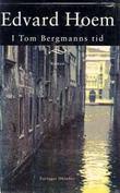 """""""I Tom Bergmanns tid"""" av Edvard Hoem"""