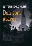 """""""Den som graver"""" av Guttorm Eskild Nilsen"""