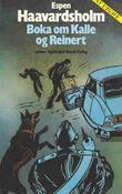 """""""Boka om Kalle og Reinert"""" av Espen Haavardsholm"""