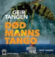 """Død manns tango"" av Geir Tangen"