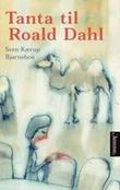 """""""Tanta til Roald Dahl"""" av Sven Kærup Bjørneboe"""