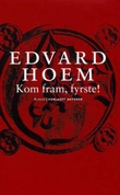"""""""Kom fram, fyrste! - roman"""" av Edvard Hoem"""