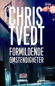 """""""Formildende omstendigheter kriminalroman"""" av Chris Tvedt"""