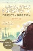 """""""Orientekspressen - en vårreise"""" av Torbjørn Færøvik"""