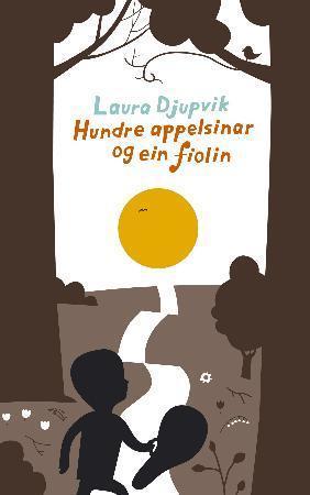 """""""Hundre appelsinar og ein fiolin"""" av Laura Djupvik"""