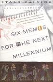 """Six Memos for the Next Millennium/the Charles Eliot Norton Lectures 1985-86 (Vintage International)"" av Italo Calvino"