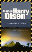 """""""Tilfeldig utvalg - roman om en forbrytelse"""" av Morten Harry Olsen"""