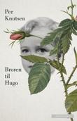 """""""Broren til Hugo - roman"""" av Per Knutsen"""