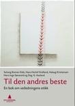 """""""Til den andres beste en bok om veiledningens etikk"""" av Solveig Botnen Eide"""