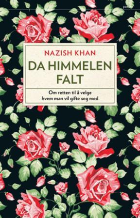 """""""Da himmelen falt - om retten til å velge hvem man skal gifte seg med"""" av Nazish Khan"""