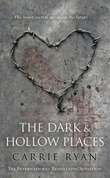 """""""The dark and hollow places"""" av Carrie Ryan"""
